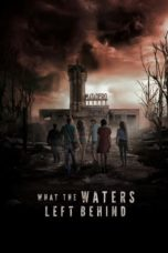 Download Film What the Waters Left Behind (2018) Subtitle Indonesia