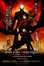 Download Film Fate/Stay Night: Unlimited Blade Works 2010 Sub Indo