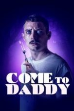 Download Film Come to Daddy (2020) Sub Indo