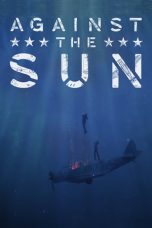 Download Against the Sun (2014) Sub Indo