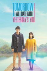 Download Tomorrow I Will Date With Yesterday's You (2020) Sub Indo