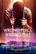 Download Wrong Place Wrong Time (2021) Sub Indo